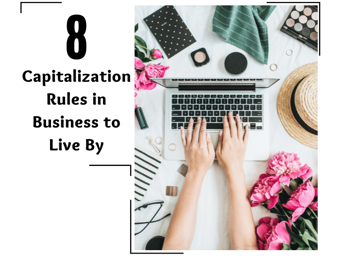 8 Capitalization Rules in Business to Live By